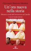 Un'ora nuova nella storia - Giovanni Battista Montini