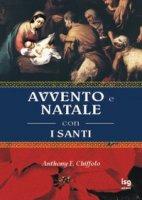 Avvento e Natale con i santi - Chiffolo Anthony F.