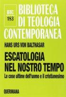 Escatologia nel nostro tempo - Hans Urs Von Balthasar
