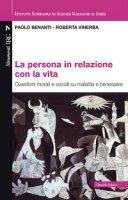 La persona in relazione con la vita - Paolo Benanti, Roberta Vinerba
