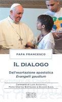 Il dialogo - Papa Francesco