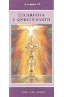 Eucarestia e Spirito Santo - Jean Galot S.L