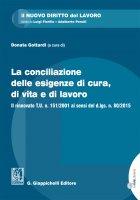La conciliazione delle esigenze di cura, di vita e di lavoro - Donata Maria Gottardi