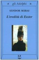 L' eredità di Eszter - Márai Sándor