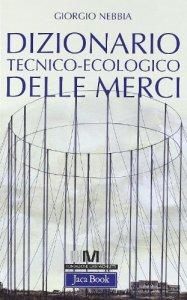 Copertina di 'Dizionario tecnico-ecologico delle merci'