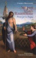 Sui passi della Risurrezione. Poesie per la Pasqua