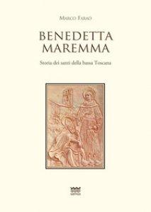 Copertina di 'Benedetta Maremma. Storia dei santi della bassa Toscana'