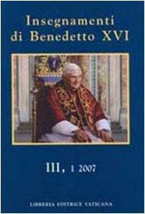 Copertina di 'Insegnamenti di Benedetto XVI. Vol. III, 1(Gennaio-Giugno 2007)'