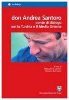 Don Andrea Santoro. Ponte di dialogo con la Turchia e il Medio Oriente