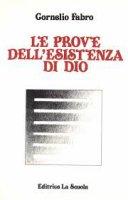 Le prove dell'esistenza di Dio - Cornelio Fabro