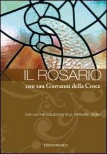 Copertina di 'Il Rosario con san Giovanni della Croce'