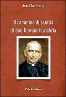 Il cammino di santit� di don Giovanni Calabria - Gatto Gino