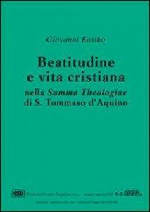 Copertina di 'Beatitudine e vita cristiana nella Summa theologiae di s. Tommaso d'Aquino'