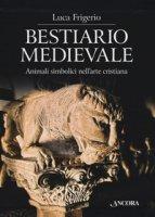 Bestiario medievale - Frigerio Luca