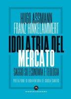 Idolatria del mercato - Hugo Assmann, Franz J. Hinkelammert