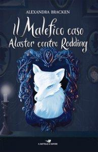 Copertina di 'Il malefico caso Alastor contro Redding'