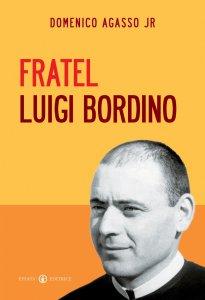 Copertina di 'Fratel Luigi Bordino'