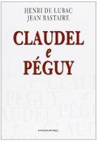 Claudel et P�guy - Henri De Lubac, Jean Bastaire