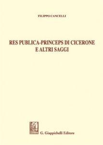 Copertina di 'Res publica - Princeps di Cicerone e altri saggi'