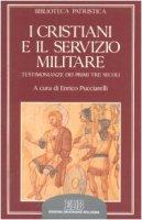 I cristiani e il servizio militare. Testimonianze dei primi tre secoli