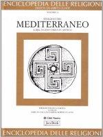 Enciclopedia delle religioni [vol_11] / Religioni del Mediterraneo e del Vicino Oriente antico