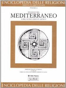 Copertina di 'Enciclopedia delle religioni [vol_11] / Religioni del Mediterraneo e del Vicino Oriente antico'