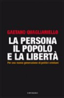 La Persona, il Popolo e la Libertà - Gaetano Quagliariello