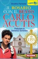 Il Santo Rosario con Carlo Acutis - Onofrio Farinola