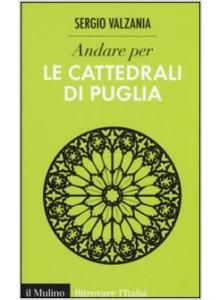 Copertina di 'Andare per le cattedrali di Puglia'