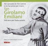 San Girolamo Emiliani. 500 anni per l'educazione.