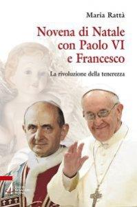 Copertina di 'Novena di Natale con Paolo VI e Francesco'