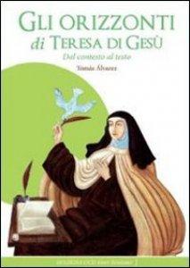 Copertina di 'Gli orizzonti di Teresa di Gesu''