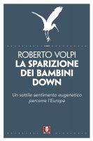 La sparizione dei bambini down - Roberto Volpi