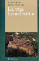 La vita benedettina - Nardin Roberto, Simon Alfredo