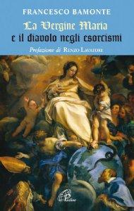 Copertina di 'La Vergine Maria e il diavolo negli esorcismi'