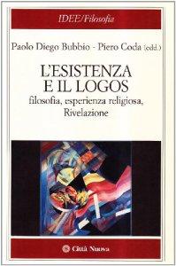 Copertina di 'L' esistenza e il logos. Filosofia, esperienza religiosa, rivelazione'