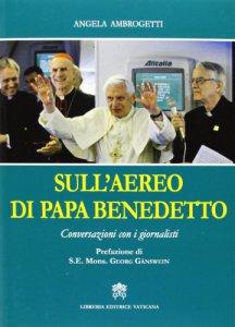 Copertina di 'Sull'aereo di papa Benedetto'