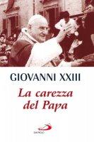 La carezza del papa - Giovanni XXIII