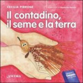 Il contadino, il seme e la terra - Cecilia Pirrone