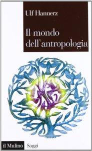 Copertina di 'Il mondo dell'antropologia'