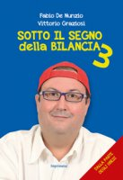 Sotto il segno della bilancia - De Nunzio Fabio, Graziosi Vittorio
