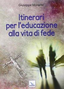 Copertina di 'Itinerari per l'educazione alla vita di fede'