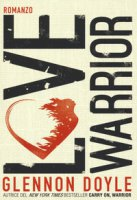 Love warrior - Doyle Melton Glennon