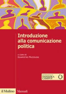Copertina di 'Introduzione alla comunicazione politica'
