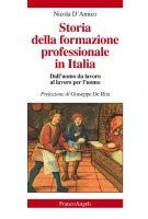 Storia della formazione professionale in Italia. Dall'uomo da lavoro al lavoro per l'uomo - Nicola D'Amico