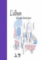 L' album del mio battesimo - Aladjioli Virginia, Pellissier Caroline