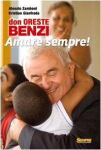 Copertina di 'Don Oreste Benzi. Amare sempre! Con DVD'