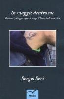 In viaggio dentro me - Seri Sergio