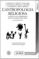L'antropologia religiosa di fronte alle espressioni della cultura e dell'arte - AA.VV.