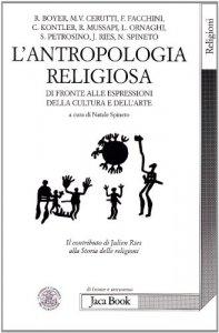 Copertina di 'L'antropologia religiosa di fronte alle espressioni della cultura e dell'arte'